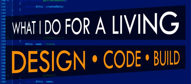What I Do For A Living – Developer & Designer
